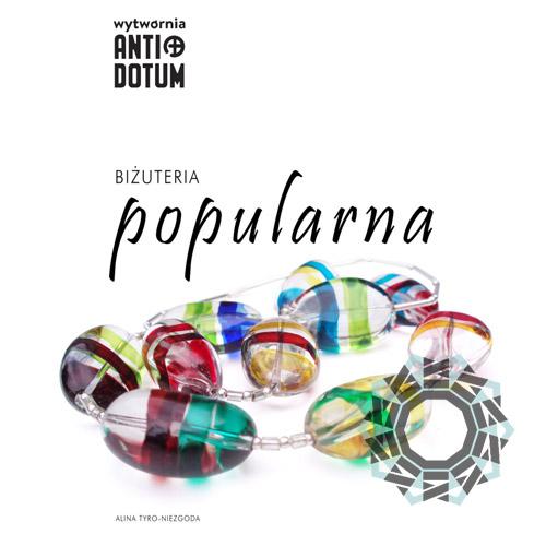 Skrypt: Biżuteria Popularna / Wytwórnia Antidotum, Alina Tyro-Niezgoda