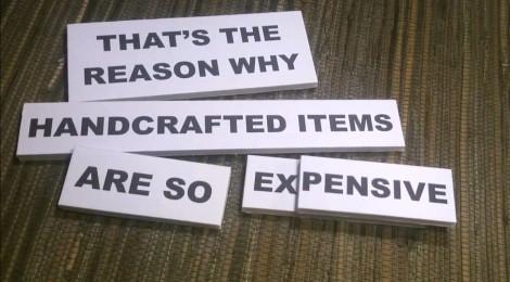 Are the handcrafted items really expensive? / Czy rękodzieło jest rzeczywiście drogie?