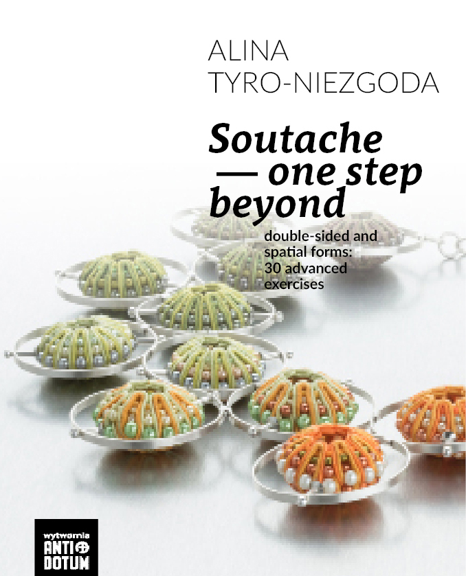 Digital manual: Soutache – one step beyond / Skrypt: Soutache - krok naprzód by Alina Tyro-Niezgoda