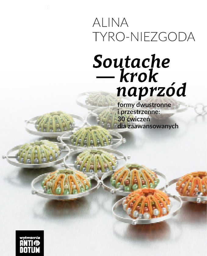 Digital manual: Soutache – one step beyond / Skrypt: Soutache - krok naprzód by Alina Tyro-Niezgoda